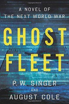 Ghost Fleet: A Novel of the Next World War by P. W. Singer http://www.amazon.com/dp/0544142845/ref=cm_sw_r_pi_dp_tKUvwb1STB7S7