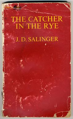 JD Salinger - The catcher in the rye This is the one I own, only a bit better condition