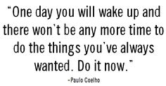 This Week's Quote: Do It Now   La Dolce Vita