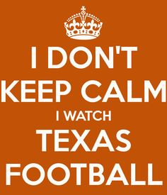 Texas Football. This ones for my hubby.