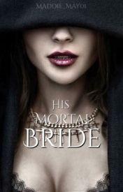His Mortal Bride