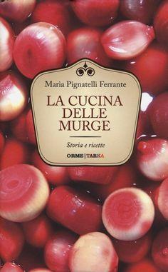 La cucina delle Murge. Storia e ricette
