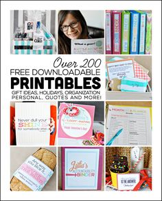 Over 200 Free Downloadable Printables -- for gifts, personal, quotes, organization and more. Something for everyone!