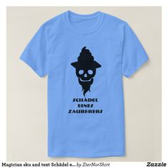 Shop Magician sku and text Schädel eines Zauberers T-Shirt created by ZierNorShirt. Personalize it with photos & text or purchase as is! Script Alphabet, Foreign Words, Word Sentences, German Words, Simple Shirts, Black Skulls, The Magicians, Tshirt Colors, T Shirts For Women