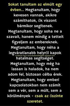 I& learned a lot in the last year .- Sokat tanultam az elmúlt egy évben… I& learned a lot in the last year … - Poem Quotes, Motivational Quotes, Poems, Life Quotes, Inspirational Quotes, Who You Love, Thoughts And Feelings, Daily Motivation, Picture Quotes
