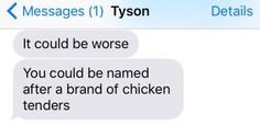Tyson's dilemma: | 32 Texts That Will Make You Laugh Way Harder Than You Should