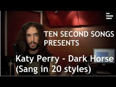 Ten Second Songs: Dark Horse by Katy Perry Sang in Twenty Different Styles