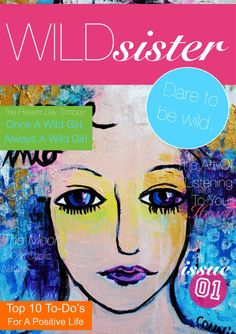 $2.00 Issue #01 of Wild Sister Magazine is out now! A new online magazine, created to empower women. Created and written by artists, poets, travellers, coaches, muses and bloggers; each issue breathes love, truth, wisdom, inspiration and empowerment into the lives of women everywhere.