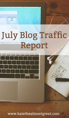 Increase Traffic: What I Did in July for My Blog