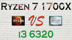 RYZEN 7 1700X vs i3 6320 - BENCHMARKS / GAMING TESTS REVIEW AND COMPARIS...