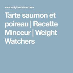 Tarte saumon et poireau   Recette Minceur   Weight Watchers