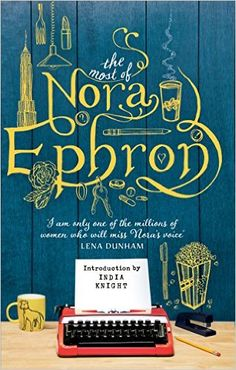 The Most of Nora Ephron: 9781784160098: Amazon.com: Books