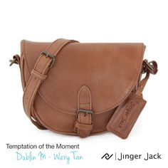 Temptation of the Moment. Jinger Jack DUBLIN in Waxy Tan! #NiceThingsOnEarth ‬ ‪#‎UniversalEleganceDESIGNEDinCapeTown‬ #festivalbag #crossbodybag #brownbag #leatherbag