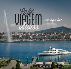 Programação e dicas para viajar para a Suiça por www.cafeviagem.com