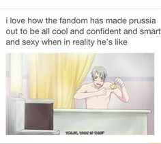 And that is why Prussia is awesome! He can be cool one minute, and hilarious the next. But it is because of all this that he is a lovable yet realistic kind of character that us fangirls love! ;) #Hetalia