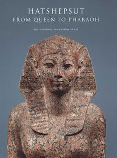 Hatshepsut: From Queen to Pharaoh | MetPublications | The Metropolitan Museum of Art