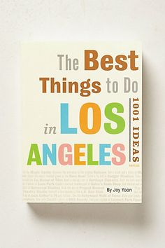 The Best Things To Do In Los Angeles - anthropologie.com