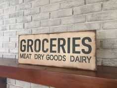 "Large Rustic Wood Sign - ""Groceries Meat Dry Goods, Dairy"" - Primitive, Antique"