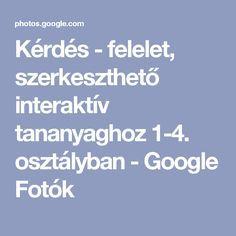 Kérdés - felelet, szerkeszthető interaktív tananyaghoz 1-4. osztályban - Google Fotók