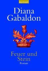 Diana Gabaldon - Feuer und Stein / Highland Saga Bd.1