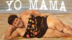 Yo Mama (+playlist)