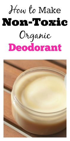 How to Make Non-Toxic Organic Deodorant