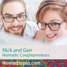 After starting a successful online business (and getting burned out and losing sight of their bigger goals along the way), Nick and Gen decided to try out a more nomadic lifestyle. They discovered that it allowed for more inspiration and creativity (and time off), so they sold everything and now run two full-time businesses together while traveling full-time. http://www.nomadtopia.com/nickandgen/