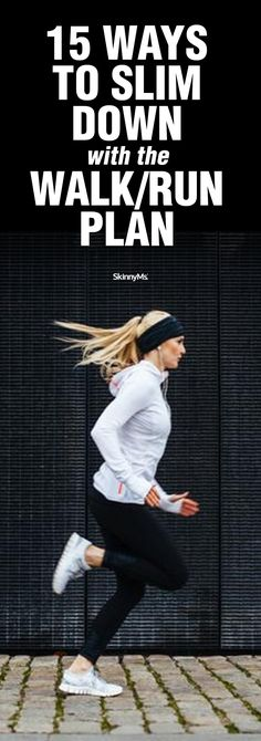 15 Ways to Slim Down with the Walk/Run Plan