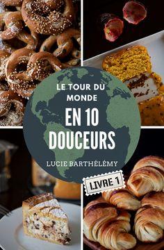 Mon Ebook «Le Tour du Monde en 10 Douceurs» | Cuisine en Scène, le blog cuisine de Lucie Barthélémy - CotéMaison.fr Cereal, Stuffed Mushrooms, Muffin, Vegetables, Breakfast, Pains, Food, World, Full Hd Pictures