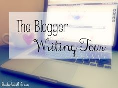 The Blogger Writing Tour: My Writing Process | The Blonder Side of Life