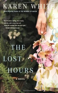 The Lost Hours by Karen White     Faylene gave it 4 out of 5 stars on Goodreads