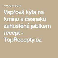 Vepřová kýta na kmínu a česneku zahuštěná jablkem recept - TopRecepty.cz