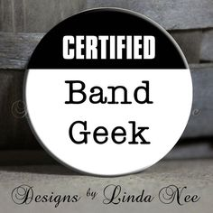 """CERTIFIED BAND Geek White- High School Band, Football, Marching Band, Flute, Drums, Saxophone, Clarinet Quote - Magnet 1.5"""" Pinback Button"""