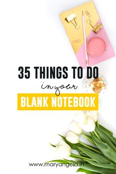 If you can't decide on what to write in your notebook, here are 35 ideas that will get your creative juices flowing!