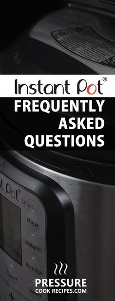 Instant Pot FAQ - These are the most frequently asked questions by Instant Pot…