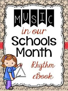 "March is ""Music in our Schools"" month! This FREE Rhythm eBook contains load of resources and tips for teaching #rhythm! #musiceducation #musedchat"
