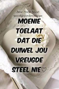 Moenie...#Afrikaans #Don't Afrikaanse Quotes, Marriage Relationship, Relationships, Note To Self, Life Lessons, Positive Quotes, Qoutes, Birthday Cards, Language