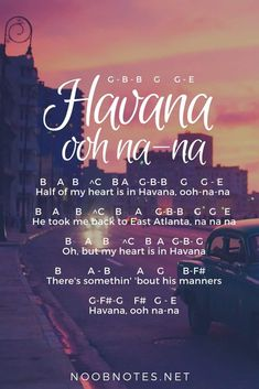 """This catchy Cuban-inspired song reached the top of the charts around the world – even I have heard it The music notes below are great for beginners on most instruments, enjoy playing """"Havana""""! G – B – B G G – E Havana, ooh na-na B … Piano Sheet Music Letters, Flute Sheet Music, Easy Piano Sheet Music, Piano Music Notes, Violin Music, Saxophone, Keyboard Notes For Songs, Recorder Notes, Music Sheets"""