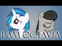 I Am Octavia [Animation]. This is one of my favorite pony parodies, and the animation is great!