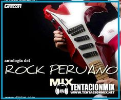 descargar musica de electronica | download musica mix: Antologia del Rock Peruano Mix - Dj GiaN
