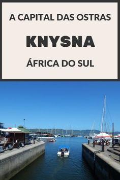 A capital mundial das ostras: Knysna (África do Sul)! - Juny Pelo Mundo Dica de viagem para o seu roteiro pela Garden Route / Rota Jardim, Cidade do Cabo / Cape Town, Port Elizabeth