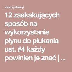 12 zaskakujących sposób na wykorzystanie płynu do płukania ust. #4 każdy powinien je znać   Popularne.pl Housekeeping, Organization, Life, Getting Organized, Organisation, Tejidos