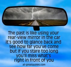 don't look at life through the rearview mirror - Google Search