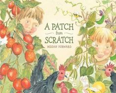 Buy A Patch from Scratch by Megan Forward at Mighty Ape NZ. An engaging picture book showing through delightful illustrations and informed text, the joys of home-grown veggies and fruit.Author BiographyMegan is. Sustainable Environment, Sustainability, Book Categories, Book People, Book Show, Got Books, Children's Literature, Book Recommendations, Childrens Books