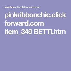 pinkribbonchic.clickforward.com item_349 BETTI.htm