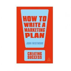 How to Write A Marketing Plan, 4th Edition