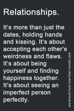 What relationships are really about