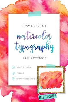 3 ways to create watercolor typography in Illustrator + a free texture! Link: https://every-tuesday.com/create-watercolor-typography-illustrator