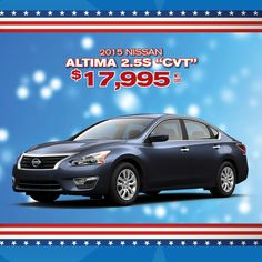 HUGE MEMORIAL OVERSTOCK EVENT! Get a 2015 Nissan Altima for only $17,995 net cost!