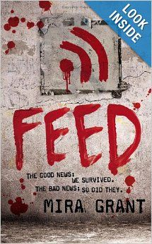 Feed (Newsflesh, Book 1)- We had cured cancer. We had beat the common cold. But in doing so we created something new, something terrible that no one could stop. The infection spread, virus blocks taking over bodies and minds with one, unstoppable command: FEED. * Recommended by Karissa Cogar